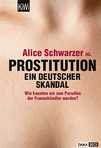 """Prostitution - Ein deutscher Skandal"", http://www.emma.de/thema/buecher-hoerbuecherdvds-185277"